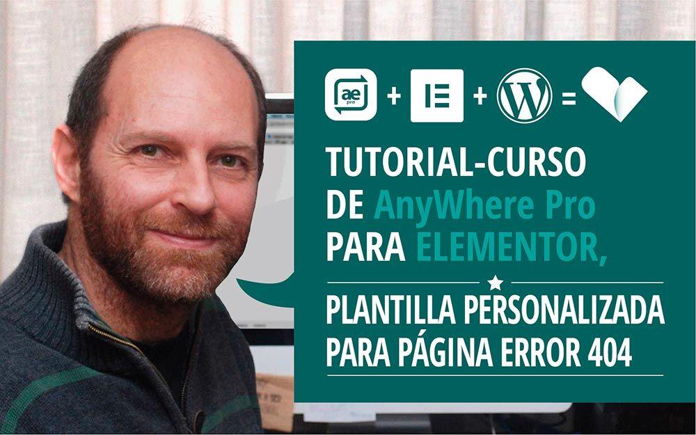 crear plantilla personalizada para páginas error 404 del curso AnyWhere y elementor